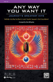 Any Way You Want It: <b>Journey's Greatest Hits</b>: SSA Choral Octavo ...