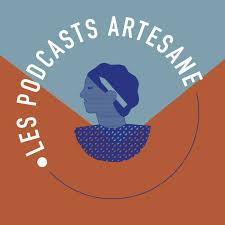 Artesane - Les podcasts