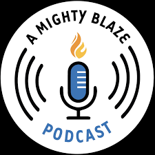 A Mighty Blaze Podcast