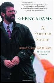 A Farther Shore: Ireland's Long Road to Peace: Gerry Adams ... via Relatably.com