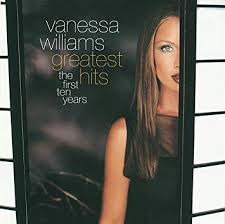 Vanessa Williams - Vanessa Williams - Greatest Hits: The First Ten ...