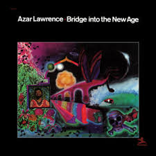 <b>Bridge</b> Into The New Age – <b>Azar Lawrence</b>