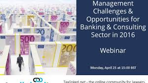 challenges opportunities for banking consulting sector in  challenges opportunities for banking consulting sector in 2016