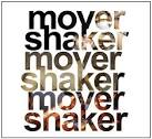 mover and shaker