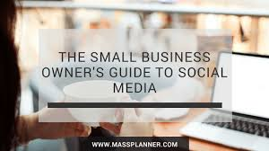 The Small Business Owner's Guide To Social Media