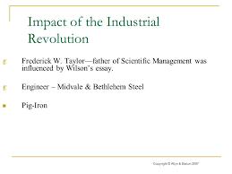 organizational behavior  scientific management dr  len elovitz    impact of the industrial revolution  frederick w  taylor—father of scientific management was