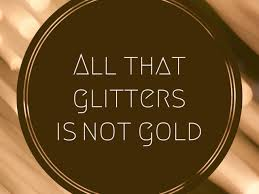 that glitters is not gold essay all that glitters is not gold essay