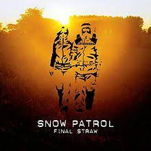 <b>Final</b> Straw, by <b>Snow Patrol</b>. I was slow to pick up on <b>Snow Patrol</b> ...