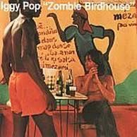 <b>Iggy Pop</b> - <b>Zombie</b> Birdhouse