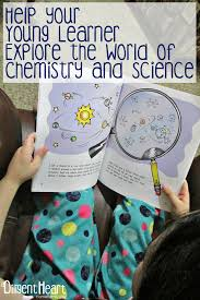 Help your Young Learner Explore the World of Chemistry and Science A Diligent Heart