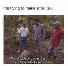 Trying to make small talk - via Relatably.com