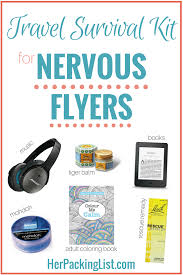 carry on packing essentials for nervous flyers her packing list travel survival kit for nervous flyers