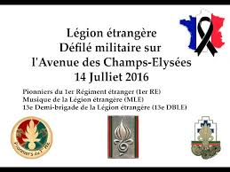 Foreign Legion: 2016 Bastille Day Military Parade | French Foreign ...