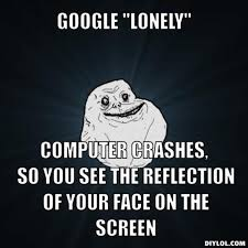 google-lonely.jpg via Relatably.com