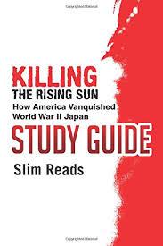 「『Killing the Rising Sun: How America Vanquished World War II Japan」の画像検索結果