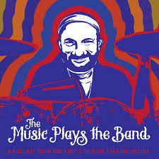 The Music Plays the Band w/ Rob Koritz of Dark Star Orchestra