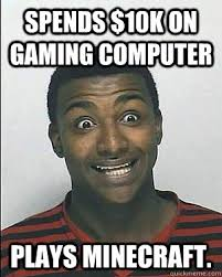 PC Gamers memes | quickmeme via Relatably.com