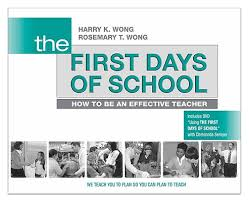 The First Days of School by Harry and Rosemary Wong