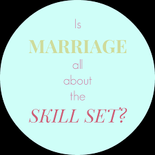 is marriage all about the skill set dr sue johnson marriage skill set