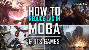 How to <b>Reduce</b> Lag in MOBA and RTS <b>Games</b> - Haste