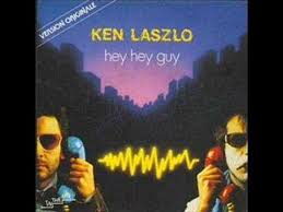 <b>Ken Laszlo</b> - Hey Hey Guy (best audio) - YouTube