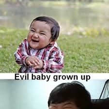 Evil Baby Grown Up by alexterrot - Meme Center via Relatably.com