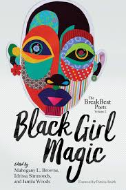 <b>Breakbeat</b> Poets: <b>Black</b> Girl Magic Edited by Mahogany L. Brown ...