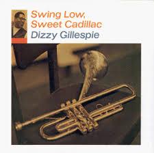 <b>Dizzy Gillespie</b>, James Moody - <b>Swing</b> Low Sweet Cadillac ...