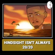 Hindsight Isn't Always 20/20