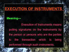 execution of instrument