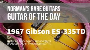 Norman's Rare <b>Guitars</b> - <b>Guitar</b> of the <b>Day</b>: 1967 <b>Gibson</b> ES-335TD ...