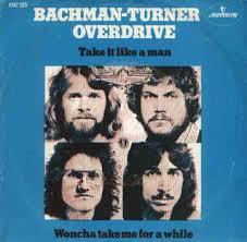 <b>Take</b> It Like a Man (<b>Bachman</b>–<b>Turner Overdrive</b> song) - Wikipedia