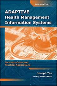 Adaptive Health <b>Management Information Systems</b>: Concepts ...