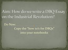 aim how do we write a dbq essay on the industrial revolution