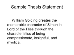 lord of the flies character analysis  thesis statement for an    sample thesis statement william golding creates the memorable character of simon in lord of the flies