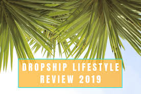 <b>Dropship</b> Lifestyle Review <b>2019</b> (Updated) | READ FIRST ...