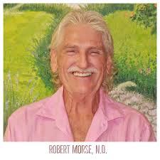 True Healing with Robert Morse ND