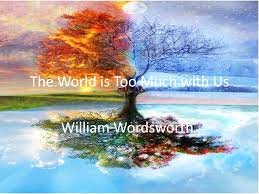 the world is too much us essay the world is too much us by william wordsworth essay