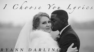 I Choose You {Official Lyric Video} // Ryann Darling Original Song ...