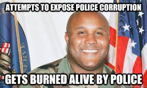 attempts to expose police corruption gets burned alive by police ... via Relatably.com