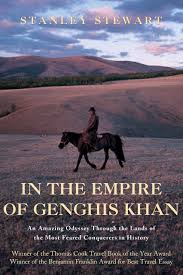 in the empire of genghis khan an amazing odyssey through the in the empire of genghis khan an amazing odyssey through the lands of the most feared conquerors in history stanley stewart 9781592281060 com