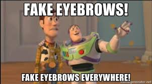 Fake Eyebrows! Fake Eyebrows Everywhere! - Buzz and woody | Meme ... via Relatably.com