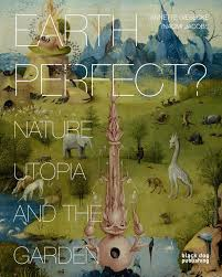 earth perfect nature utopia and the garden annette giesecke nature utopia and the garden annette giesecke naomi jacobs 9781907317750 com books