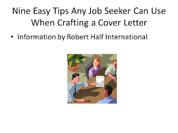 crafting an eye catching cover letter  many job seekers today are    nine easy tips any job seeker can use when crafting a cover letter information by robert