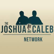 The Joshua & Caleb Report