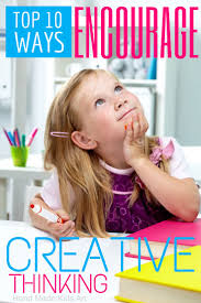 best ideas about creative thinking innovation creative thinking for kids i like that i can start using these suggestions today