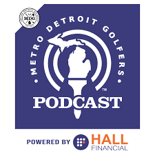 Metro Detroit Golfers Podcast
