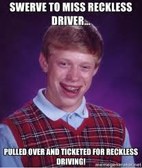 swerve to miss reckless driver... pulled over and ticketed for ... via Relatably.com