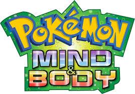 Pokémon: Mind & Body
