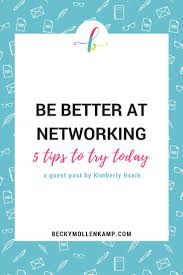best ideas about professional networking social 5 tips for becoming better at professional networking at beckymollenkamp